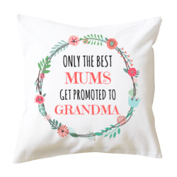 Only The Best Mums Get Promoted to Grandma/Nana/Nan  - Cushion cover