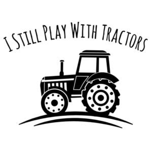 I Still Play With Tractors - Mens Promo White T shirt Design