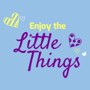 Enjoy The Little Things - Kids Youth T shirt Design