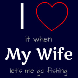 I love fishing, and my wife - Mens Staple T shirt Design