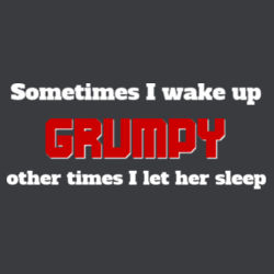 Sometimes I Wake up Grumpy Design