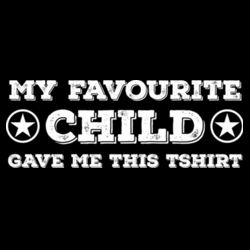 My Favourite Child Gave Me This T-shirt - Mens Staple T shirt Design