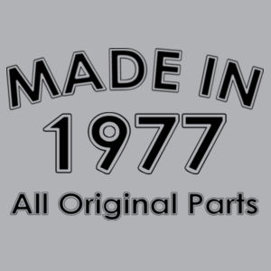 Made In 1977 All Original Parts - Mens Block T shirt Design
