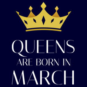 Queens Are Born In March - Personalised Birthday Custom T Shirt - Womens Maple Tee Design