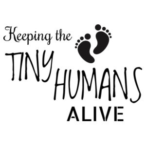 Keeping The Tiny Humans Alive - Womens Maple Tee Design