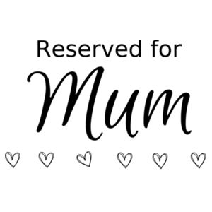 Reserved For Mum - Cushion cover Design