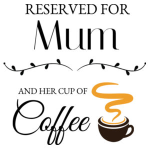 Reserved For Mum And Coffee - Cushion cover Design