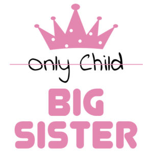 Only Child To Big Sister  - Kids Wee Tee Design
