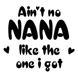 Ain't No Nana Like The One I Got - Mini-Me One-Piece Design