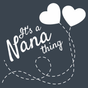 It's A Nana Thing - Womens Maple Tee Design