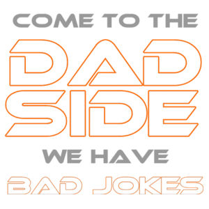 Come To The Dad Side We Have Bad Jokes - Cushion cover Design