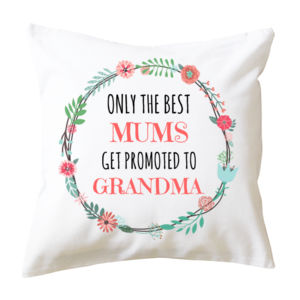 Only The Best Mums Get Promoted to Grandma/Nana/Nan  - Cushion cover Thumbnail