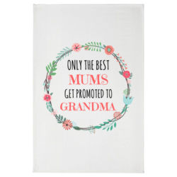 Only The Best Mums Get Promoted to Grandma/Nana/Nan  - Tea Towel Thumbnail