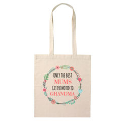Only The Best Mums Get Promoted to Grandma/Nana/Nan  - Tote Bag Thumbnail