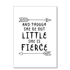 And Though She Be But Little She Is Fierce - Printable Thumbnail
