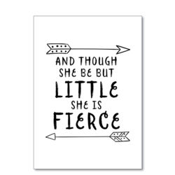 And Though She Be But Little She Is Fierce - A4 Print Thumbnail