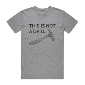 This Is Not A Drill - Mens Staple T shirt Thumbnail
