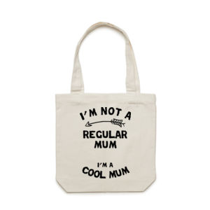 I'm Not A Regular Mum, I'm A Cool Mum - Carrie Tote Bag  Thumbnail