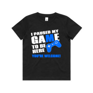 I Paused My Game To Be Here - You're Welcome! - Kids Youth T shirt Thumbnail