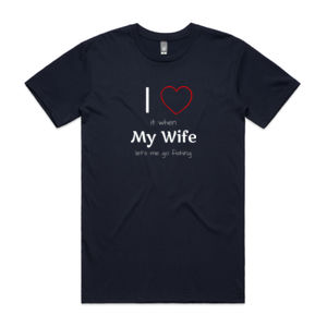 I love fishing, and my wife - Mens Staple T shirt Thumbnail