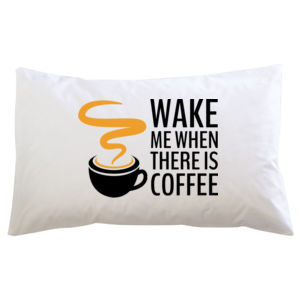 Wake Me When There Is Coffee - Personalised Custom Pillowcase - Pillowcase  Thumbnail