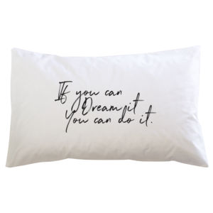 If You Can Dream It. You Can Do It. - Custom Personalised Pillowcase - Pillowcase  Thumbnail