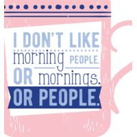 I Don't Like Morning People. Or Mornings. Or People. Thumbnail